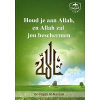 Houd je aan Allah, en Allah zal jou beschermen