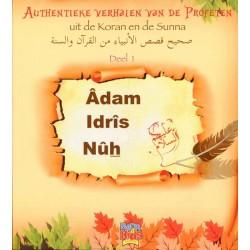Authentieke verhalen van de Profeten uit de Koran en de Sunnah - Deel 1 - Adam, Idris en Nuh