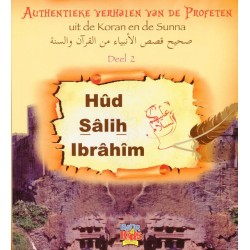 Authentieke verhalen van de Profeten uit de Koran en de Sunnah - Deel 2 - Hud, Salih en Ibrahim