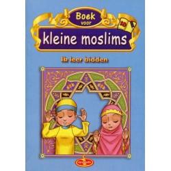 Boek voor kleine moslims 10 - Ik leer bidden (full colour)