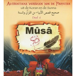 Authentieke verhalen van de Profeten uit de Koran en de Sunnah - Deel 6 - Musa