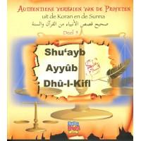 Authentieke verhalen van de Profeten uit de Koran en de Sunnah - Deel 5 - Shu'ayb, Ayyub en Dhul Kifl