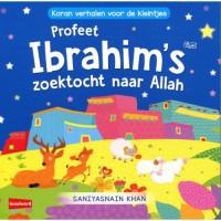 Profeet Ibrahim's zoektocht naar Allah