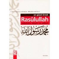 Rasûlullah Sallallahu alayhi ve sellem (En güzel örnek)