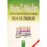 Hısnul-Müslim Kuran ve Sünnette Müslümanin Sığınağı - Dua ve zikirler
